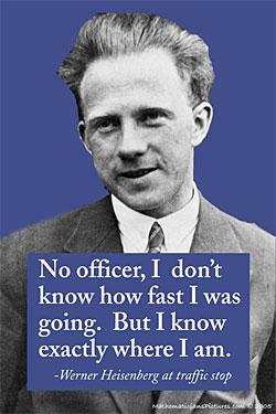 Because it's Friday: Werner Heisenberg at a traffic stop
